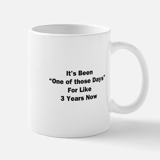 One of Those Days Mug