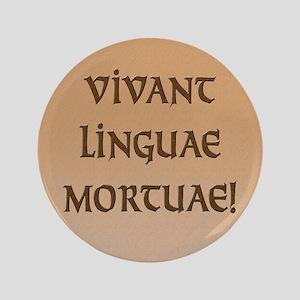 """Long Live Dead Languages! 3.5"""" Button"""