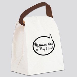 Quote Bubble Miami is Nice Canvas Lunch Bag