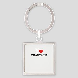 I Love PHANTASM Keychains
