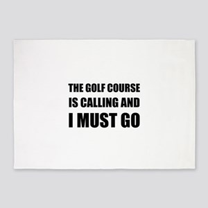 Golf Course Calling Must Go 5'x7'Area Rug