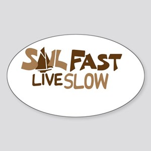 Sail Fast live slow brown sailboat Sticker