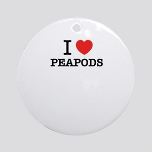 I Love PEAPODS Round Ornament
