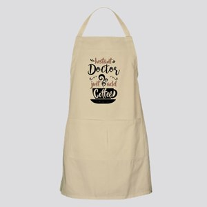 Instant Doctor Just Add Coffee Apron