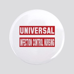 "Universal Infection control nursing 3.5"" Button"