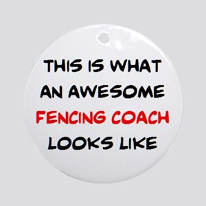 awesome fencing coach Round Ornament