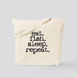 eat. fish. sleep. repeat. Tote Bag