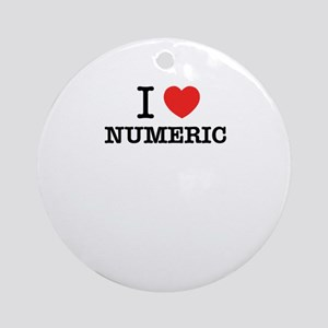 I Love NUMERIC Round Ornament