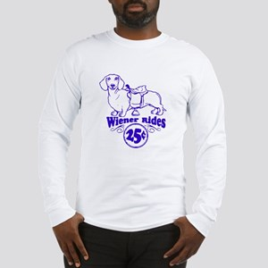 Weiner Rides 25 cents Long Sleeve T-Shirt