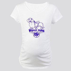 Weiner Rides 25 cents Maternity T-Shirt