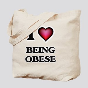 I Love Being Obese Tote Bag