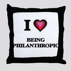 I Love Being Philanthropic Throw Pillow