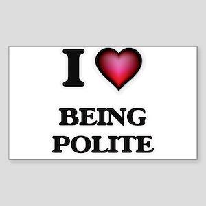 I Love Being Polite Sticker