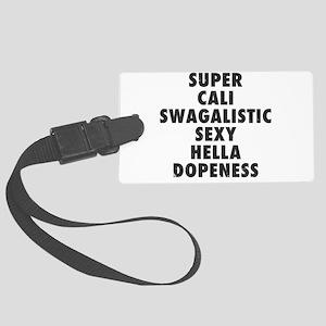 Super Cali Swagalistic Sexy Hella Dopeness Luggage