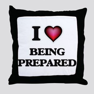 I Love Being Prepared Throw Pillow