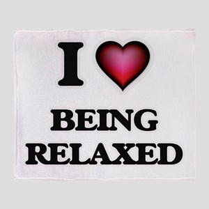 I Love Being Relaxed Throw Blanket
