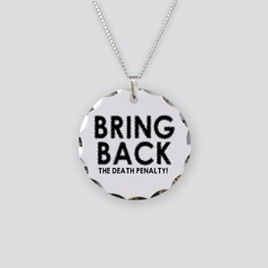 BRING BACK THE DEATH PENALTY Necklace Circle Charm