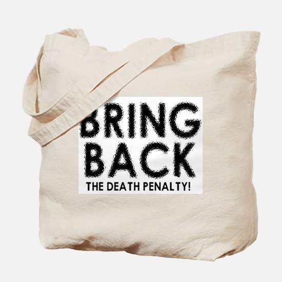 BRING BACK THE DEATH PENALTY Tote Bag