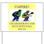 umpire t-shirts presents Yard Sign