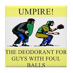 umpire t-shirts presents Tile Coaster