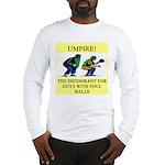 umpire t-shirts presents Long Sleeve T-Shirt