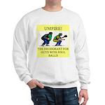 umpire t-shirts presents Sweatshirt