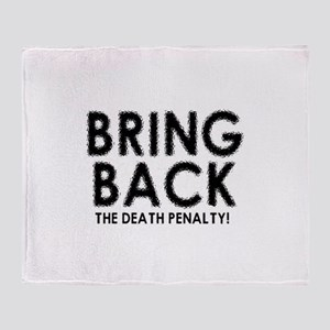 BRING BACK THE DEATH PENALTY Throw Blanket