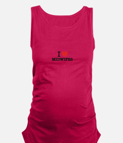 I Love MIDWIFES Maternity Tank Top
