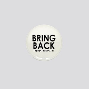 BRING BACK THE DEATH PENALTY Mini Button
