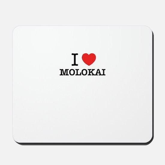 I Love MOLOKAI Mousepad