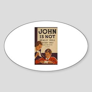 John Is Not Dull Oval Sticker