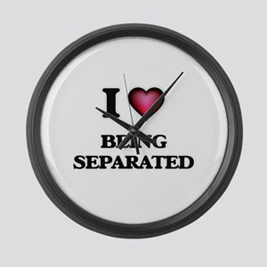 I Love Being Separated Large Wall Clock
