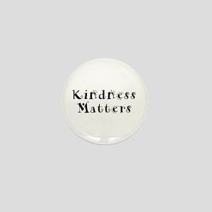 KINDNESS MATTERS Mini Button