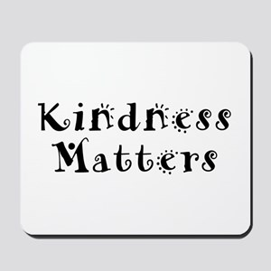 KINDNESS MATTERS Mousepad
