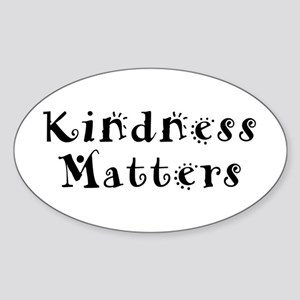 KINDNESS MATTERS Oval Sticker