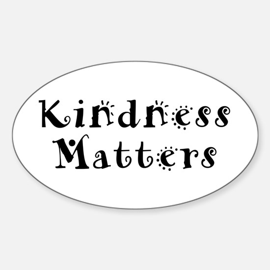 KINDNESS MATTERS Oval Decal