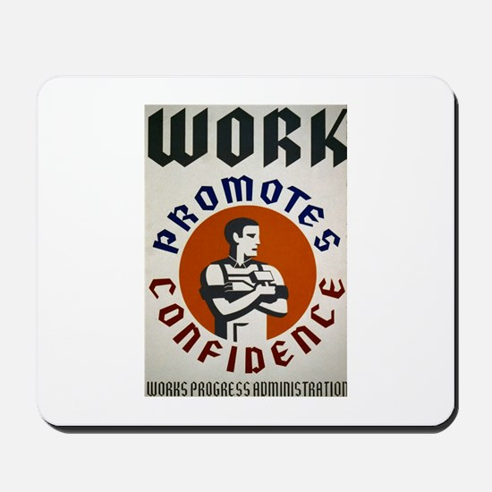 Work Promotes Confidence Mousepad