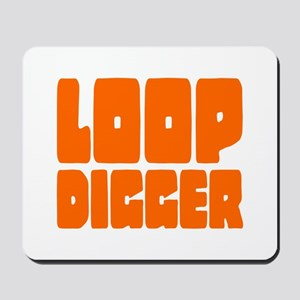LOOP DIGGER Mousepad