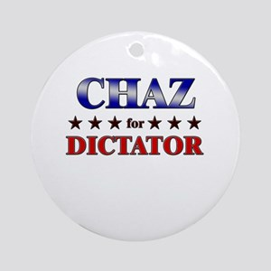 CHAZ for dictator Ornament (Round)