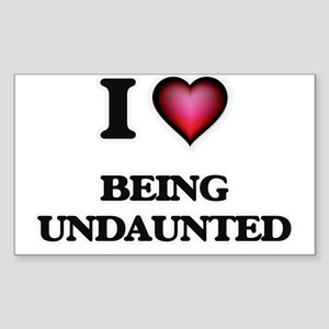I love Being Undaunted Sticker