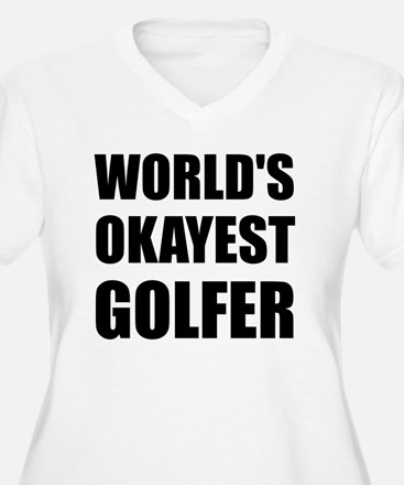 World's Okayest Golfer Plus Size T-Shirt