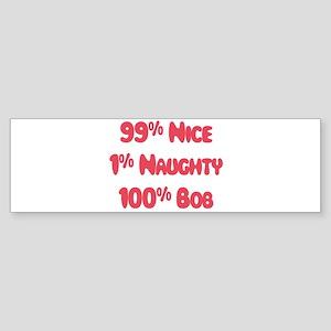 Bob - 1% Naughty Bumper Sticker