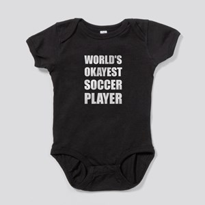 World's Okayest Soccer Player Baby Bodysuit