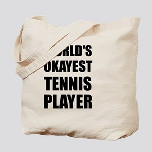 World's Okayest Tennis Player Tote Bag