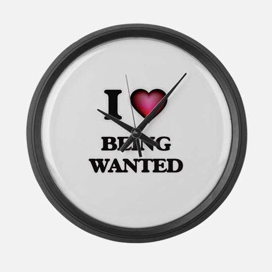 I love Being Wanted Large Wall Clock