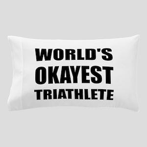 World's Okayest Triathlete Pillow Case