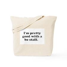 I'm pretty good with a bo sta Tote Bag