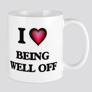 I love Being Well-Off Mugs