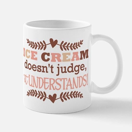 Ice Cream Doesn't Judge Mug