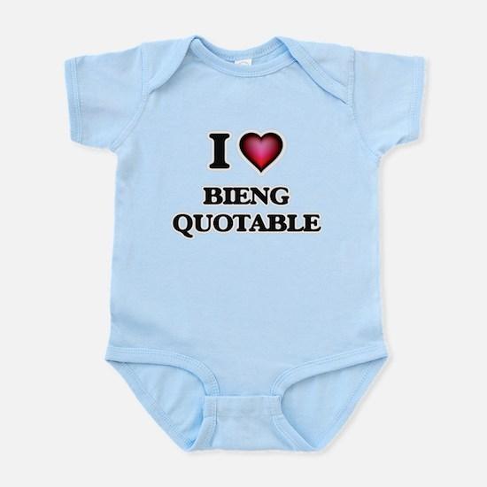 I Love Bieng Quotable Body Suit